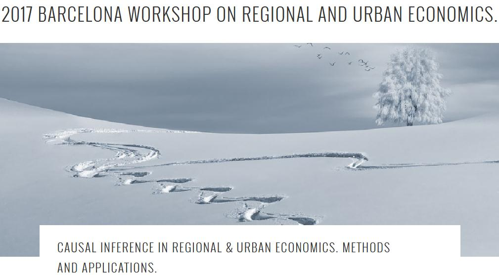 REMINDER – Call for Papers 2017 BARCELONA WORKSHOP ON REGIONAL AND URBAN ECONOMICS