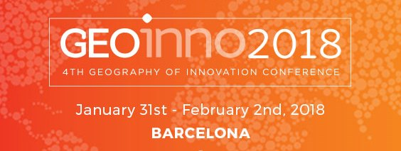 Reminder – DEADLINE APPROACHING – 4th Geography of Innovation Conference, Barcelona, Jan. 31-Feb. 2, 2018