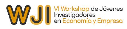 VI workshop de Jóvenes Investigadores en Economía y Empresa – 30 al 31 de agosto de 2018– Facultad de Ciencias Sociales y Humanas de Teruel