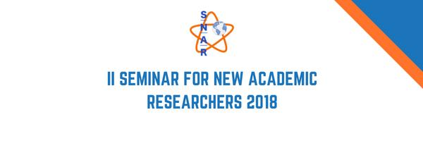 II Seminar for New Academic Researchers (SNAR) – University of Extremadura in Plasencia (Cáceres) – October 5th'2018