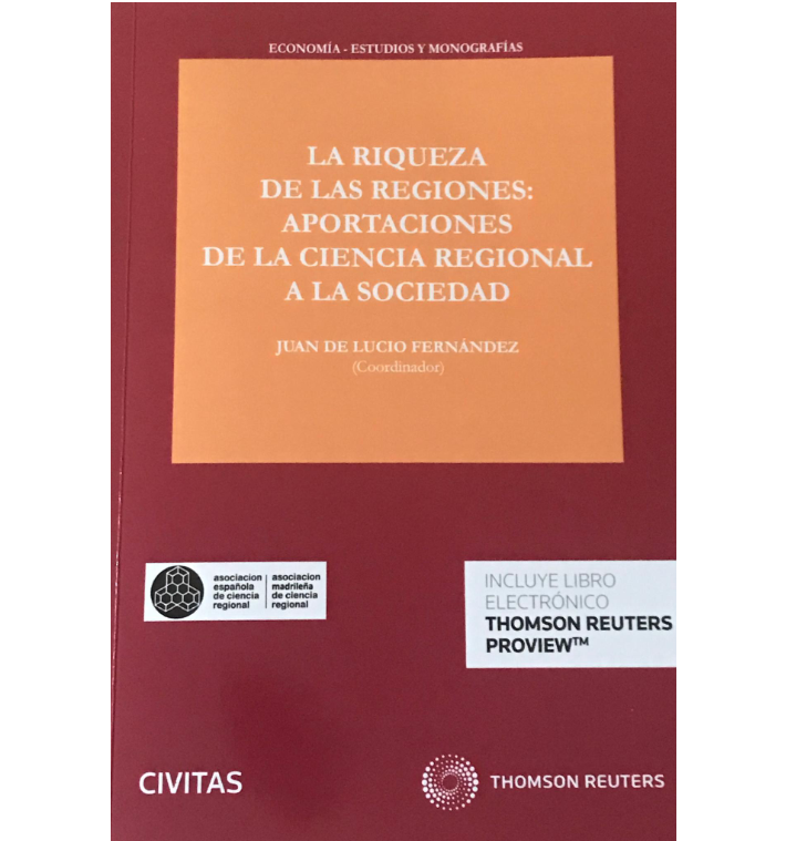 La ventaja competitiva de las regiones del libro conmemorativo de los 5 años del Blog La Riqueza de las Regiones: Aportaciones de la ciencia regional a la sociedad