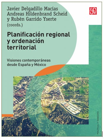 """Reseña del libro """"Planificación regional y ordenación territorial: visiones contemporáneas desde España y México"""""""