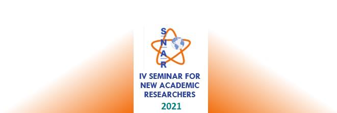 Resumen del recién finalizadoIV Seminar for New Academic Researchers (SNAR) 2021